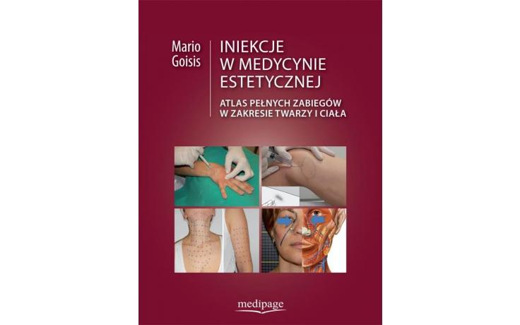 Iniekcje w medycynie estetycznej. M. Goisis