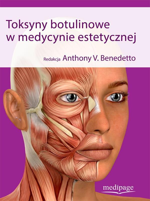 Toksyny botulinowe w medycynie estetycznej. Anthony V. Benedetto