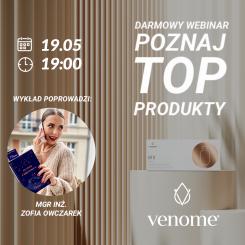 """Darmowy webinar """"Poznaj tajniki TOP produktów marki Venome"""""""" 19.05 / 19:00 - mgr inż. Zofia Owczarek"""