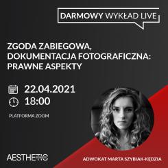 """Darmowy webinar """"Zgoda zabiegowa, dokumentacja fotograficzna - prawne aspekty"""" 22.04 / 18:00 - adwokat Marta Szybiak - Kędzia (Szkolenia)"""