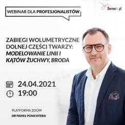 """Webinar """"""""Zabiegi wolumetryczne dolnej części twarzy - modelowanie linii żuchwy, broda"""" 24.04 / 19:00 Dr Paweł Ponichtera"""